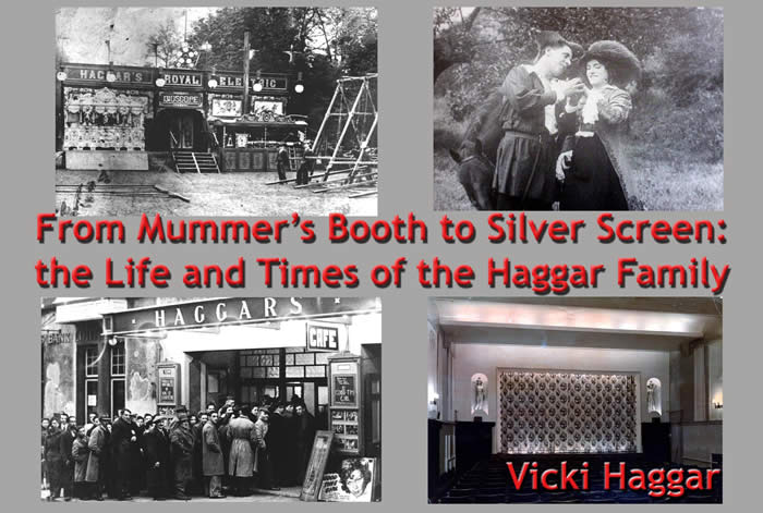 From Mummer's Booth to Silver Screen: the Life and Times of the Haggar Family